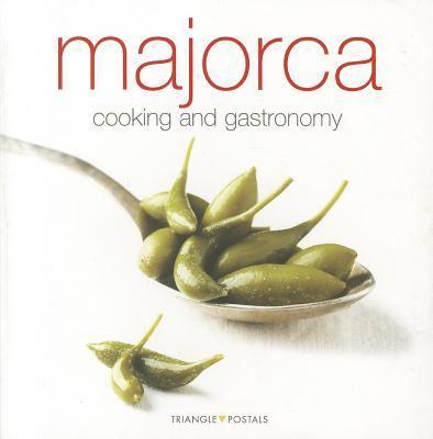 Majorca Cooking and Gastronomy - Oriol Aleu; Oriol Aleu Amat; Joan F. Lopez Casanovas