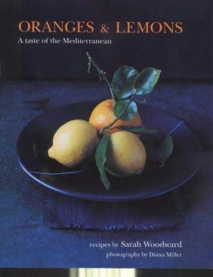 oranges & lemons: recipes from the... book by sarah woodward - Landhauskchen Mediterran