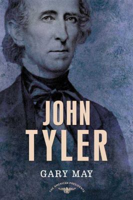 John Tyler - Book #10 of the American Presidents