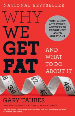 Paperback Why We Get Fat : And What to Do about It Book
