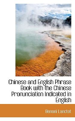 Paperback Chinese and English Phrase Book with the Chinese Pronunciation Indicated in English Book