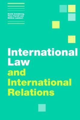 International Law and International Relations - David Armstrong; Theo Farrell; H?l?ne Lambert