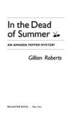 In the Dead of Summer - Book #6 of the Amanda Pepper