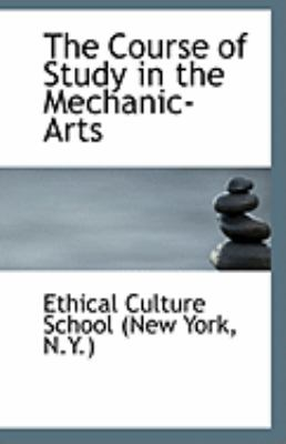 Paperback The Course of Study in the Mechanic-Arts Book