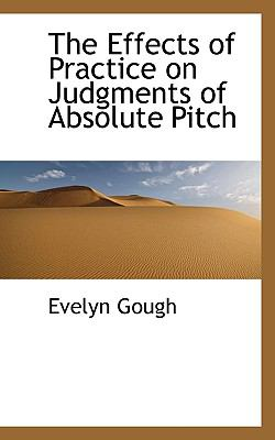 Paperback The Effects of Practice on Judgments of Absolute Pitch Book