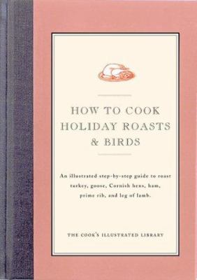 How to Cook Holiday Roasts & Birds - Book  of the Illustrated Step-By-Step Guides