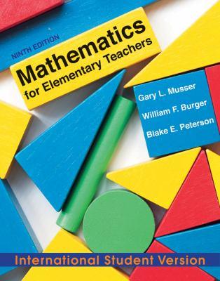 Mathematics for Elementary Teachers: A Contemporary Approach - Musser, Gary L.; Peterson, Blake E.; Burger, William F.