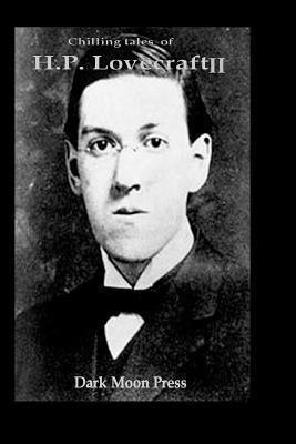 Chilling Tales of H. P. Lovecraft II 1466345705 Book Cover