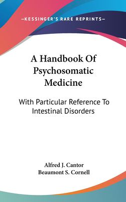 Hardcover A Handbook of Psychosomatic Medicine : With Particular Reference to Intestinal Disorders Book