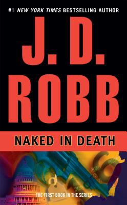 Naked in Death - Book #1 of the In Death