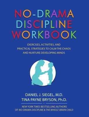 No Drama Discipline Workbook Exercises By Daniel J Siegel