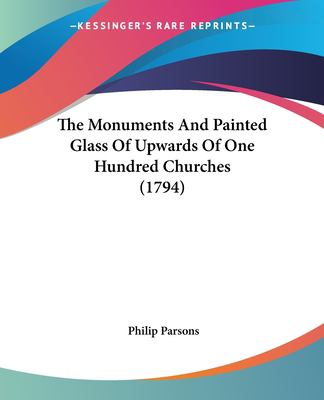 Paperback The Monuments and Painted Glass of Upwards of One Hundred Churches Book