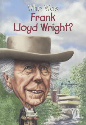 Who Was Frank Lloyd Wright? - Book  of the Who Was/Is...?