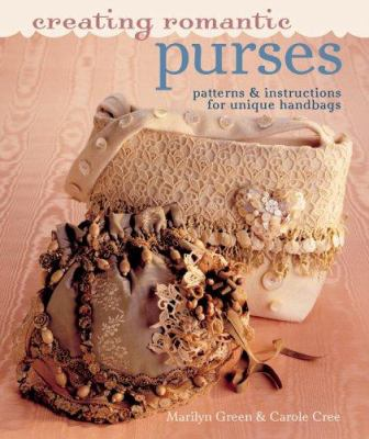Creating Romantic Purses : Patterns and Instructions for Unique Handbags (1402725175 4546108) photo