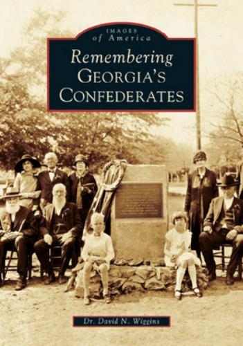 Remembering Georgia's Confederates - Book  of the Images of America: Georgia