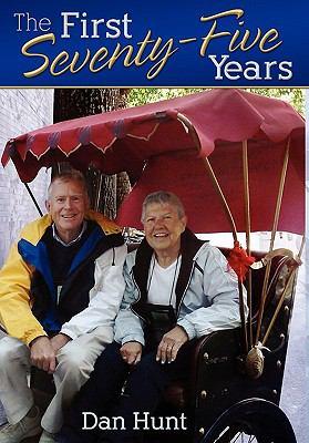 The First Seventy-Five Years - Dan Hunt