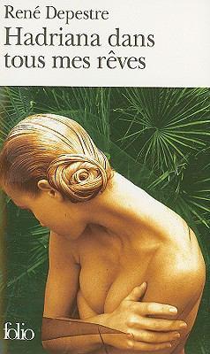 Hadriana Dans Tous Mes Reves - Rene Depestre