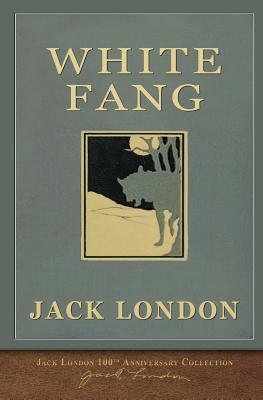 White Fang: 100th Anniversary Collection 1948132257 Book Cover