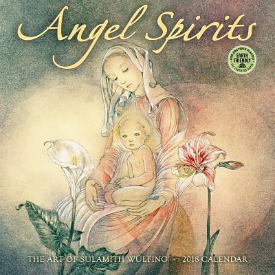 Angel Spirits 2018 Wall Calendar: The... book by Sulamith Wulfing