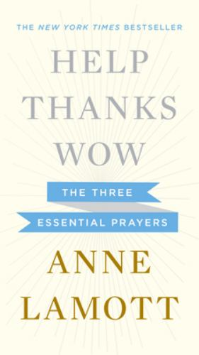 Hardcover Help, Thanks, Wow : The Three Essential Prayers Book