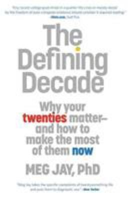 Paperback The Defining Decade : Why Your Twenties Matter--And How to Make the Most of Them Now Book