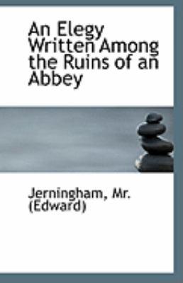Paperback An Elegy Written among the Ruins of an Abbey Book