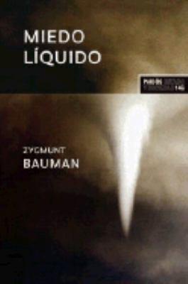 Miedo liquido. La sociedad contemporanea y sus temores (Estado Y Sociedad/ State and Society) (Spanish Edition) - Zygmunt Bauman