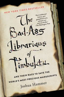 Paperback The Bad-Ass Librarians of Timbuktu : And Their Race to Save the World's Most Precious Manuscripts Book