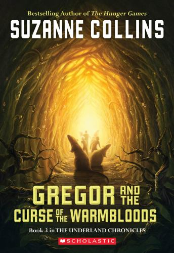 Gregor and the Curse of the Warmbloods - Book #3 of the Underland Chronicles