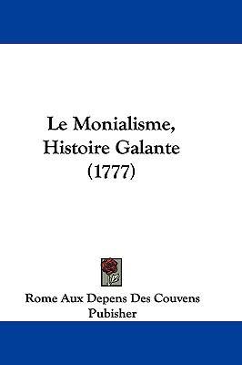 Hardcover Le Monialisme, Histoire Galante Book