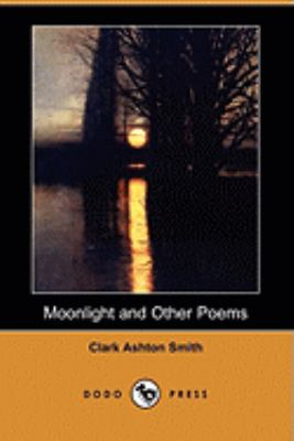 Moonlight and Other Poems 1409949494 Book Cover