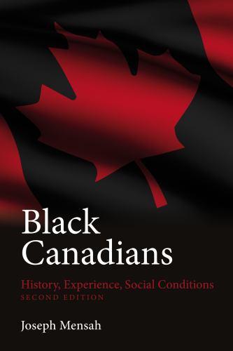 Black Canadians : History, Experience, Social Conditions - Joseph Mensah