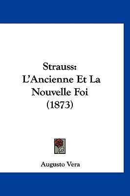 Hardcover Strauss : L'Ancienne et la Nouvelle Foi (1873) Book