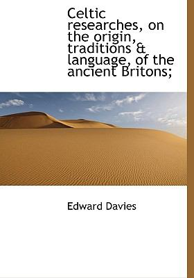 Paperback Celtic Researches, on the Origin, Traditions Book