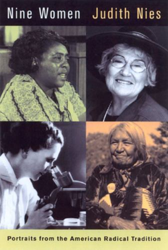Nine Women : Portraits from the American Radical Tradition - Judith Nies