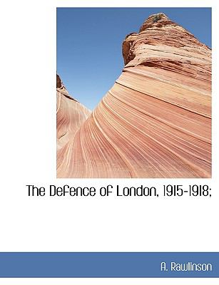 Paperback The Defence of London, 1915-1918; Book