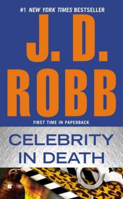 Celebrity in Death - Book #34 of the In Death