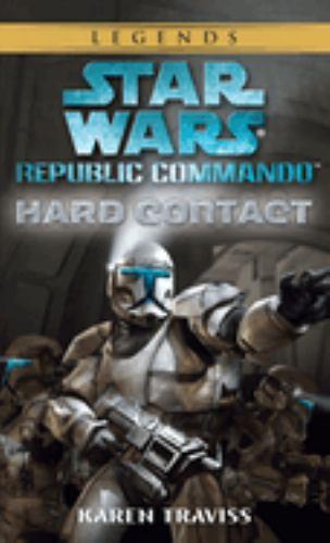 Star Wars: Republic Commando - Hard Contact - Book  of the Star Wars Legends
