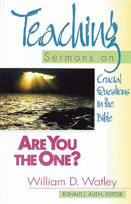 Are You the One? : Teaching Sermons on Crucial Questions in the Bible - William D. Watley
