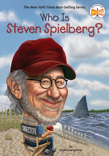 Who Is Steven Spielberg? - Book  of the Who Was/Is...?