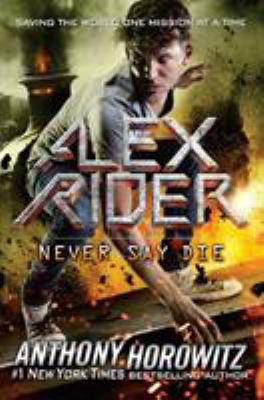 Never Say Die - Book #11 of the Alex Rider