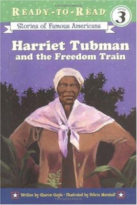 Harriet Tubman and the Freedom Train - Sharon Shavers Gayle; Sharon Gayle