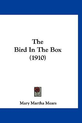 The Bird in the Box (1910) 1160014795 Book Cover