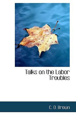 Paperback Talks on the Labor Troubles Book