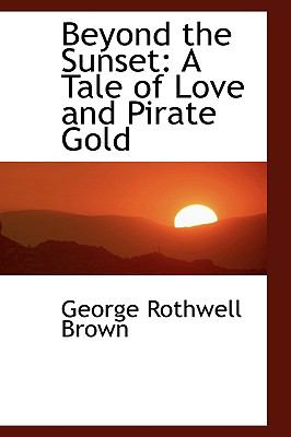 Paperback Beyond the Sunset : A Tale of Love and Pirate Gold Book