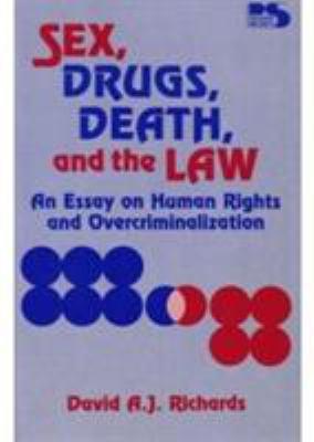 Death drug essay human law overcriminalization right sex