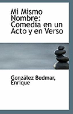 Paperback Mi Mismo Nombre : Comedia en un Acto y en Verso Book