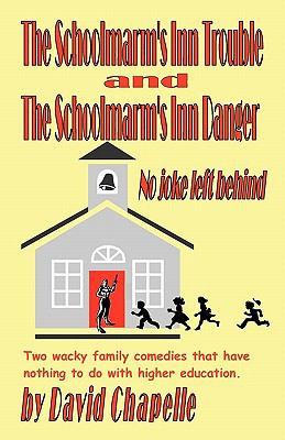 Schoolmarm's Inn Trouble and Schoolmarm's Inn Danger - David Chapelle
