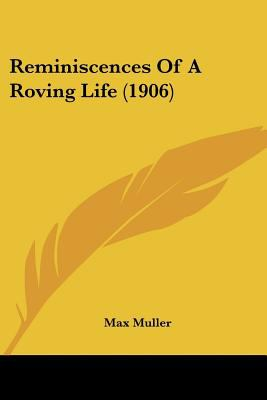 Paperback Reminiscences of a Roving Life Book