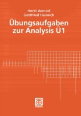 ubungsaufgaben zur analysis u 1 book by horst wenzel